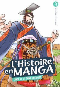 Couverture «L'histoire en manga 3. L'Inde et la Chine antiques»