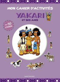 Couverture «Mon cahier d'activités Yakari et ses amis»