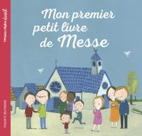 Cover of «Mon premier petit livre de messe»