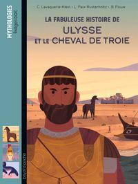 Cover of «La fabuleuse histoire de Ulysse et le cheval de Troie»