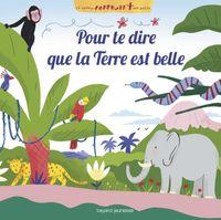 Cover of «Pour te dire que la Terre est belle»