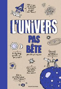 Cover of « L'univers pas bête »