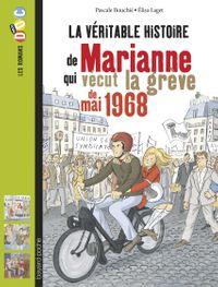 Couverture «La véritable histoire de Marianne qui vécut la grève de 1968»