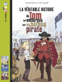 Couverture «La véritable histoire de Tom, qui embarqua sur un bateau pirate»