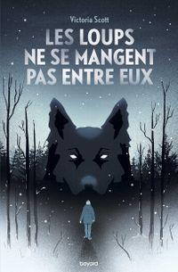 Couverture «Les loups ne se mangent pas entre eux»