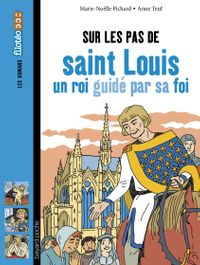 Couverture «Sur les pas de saint Louis, un roi guidé par sa foi»
