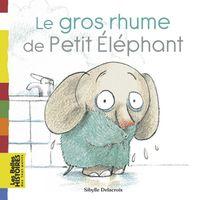 Couverture «Le gros rhume de Petit Éléphant»