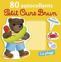 Couverture «La plage – 80 autocollants Petit Ours Brun»