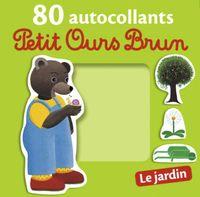 Couverture «Le jardin – 80 autocollants Petit Ours Brun»