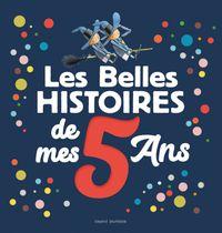Couverture «Les Belles histoires de mes 5 ans»