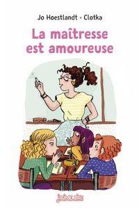 Cover of «La maîtresse est amoureuse»