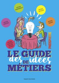 Couverture « LE GUIDE DES IDEES DE METIERS – PHOSPHORE Edition 2018-2019 »