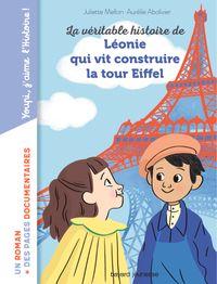 Couverture «La véritable histoire de Léonie qui vit construire  la Tour Eiffel»