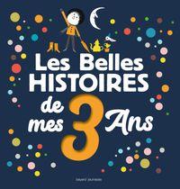 Couverture «Les Belles histoires de mes 3 ans»