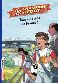Cover of « Tous au stade de France ! »