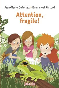 Cover of « Attention, fragile ! »