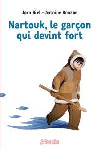 Couverture «Nartouk, le garçon qui devint fort»