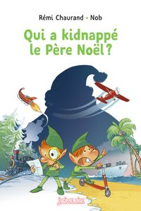 Cover of « Qui a kidnappé le père Noël ? »