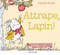 Couverture « Attrape, Lapin ! »