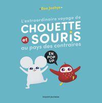 Couverture «L'extraordinaire voyage de Chouette et Souris au pays des contraires»