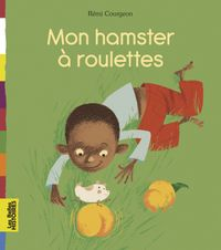 Cover of « Mon hamster à roulettes »