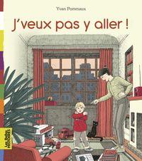 Cover of «J'veux pas y aller !»