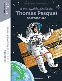 Couverture « L'incroyable destin de Thomas Pesquet, spationaute »