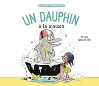 Cover of « Un dauphin à la maison »