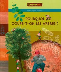 Cover of «Pourquoi coupe t-on les arbres ?»