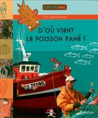 Cover of «D'où vient le poisson pané ?»