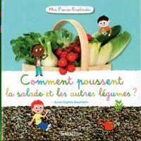 Couverture «Comment poussent la salade et les autres légumes ?»