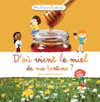 Cover of «D'où vient le miel de ma tartine ?»