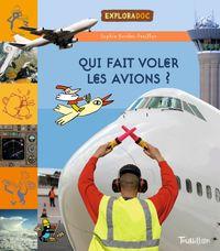 Couverture «Qui fait voler les avions ?»