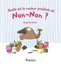 Cover of « QUELLE EST LA COULEUR PREFEREE DE NON NON »