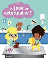 Cover of « On joue au vétérinaire ? »