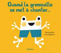 Couverture « Quand la grenouille se met à chanter »