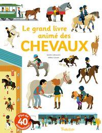 Couverture «Le grand livre animé des chevaux»