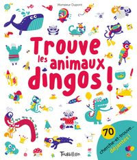 Cover of « Trouve les animaux dingos »