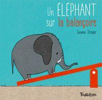 Couverture «Un éléphant sur la balançoire»