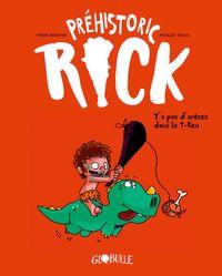 Cover of «Préhistoric… Rick Y'a pas d'arêtes dans le T-rex»