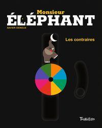 Couverture «Monsieur Éléphant – Les contraires»