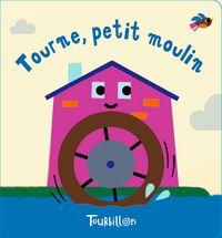 Couverture «Tourne, petit moulin – livre bain magique»