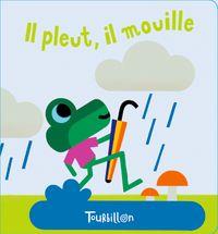 Couverture «Il pleut, il mouille – livre bain magique»