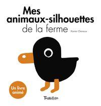 Couverture «Mes animaux-silhouettes de la ferme – Blanc et Noir»