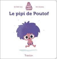 Cover of «Le pipi de Poutof – Poudchoux»
