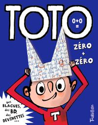 Cover of « Toto, zéro + zéro »