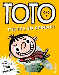 Cover of «Toto, t'es pas un cadeau !»