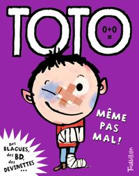 Cover of « Toto, même pas mal ! »