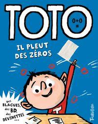 Couverture «Toto, il pleut des zéros»