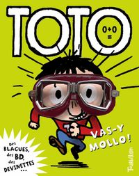 Cover of « Toto, vas-y mollo »